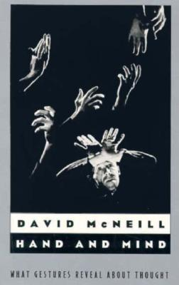 Hand and Mind By McNeill, David