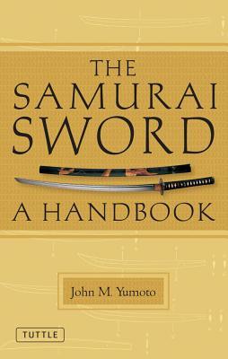 The Samurai Sword By Yumoto, John M.